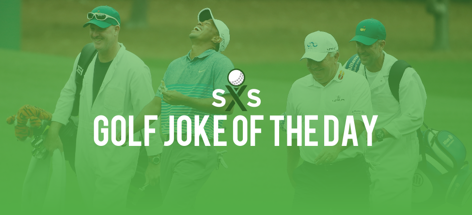Golf Joke Of The Day: Tuesday, April 26th