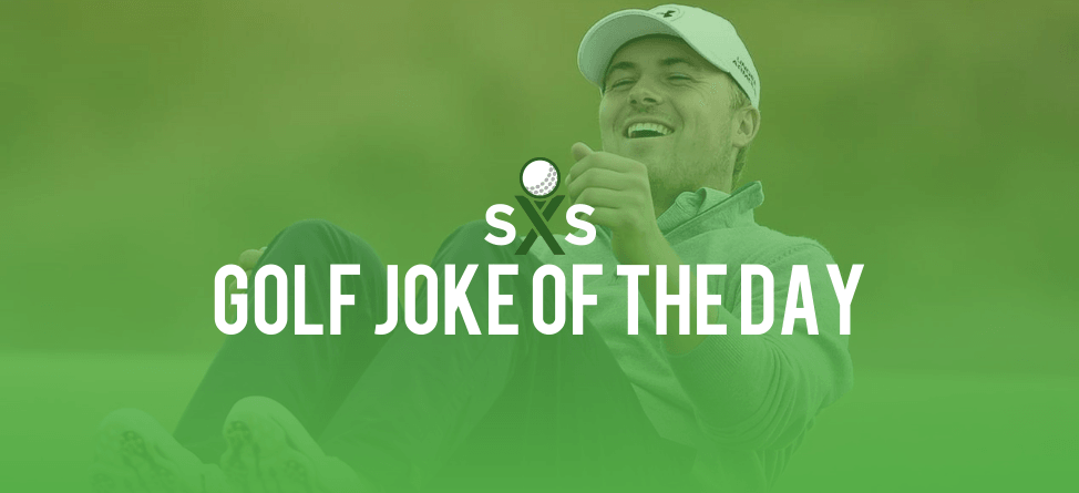 Golf Joke Of The Day: Thursday, June 2nd