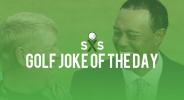 Golf Joke Of The Day: Wednesday, August 31st