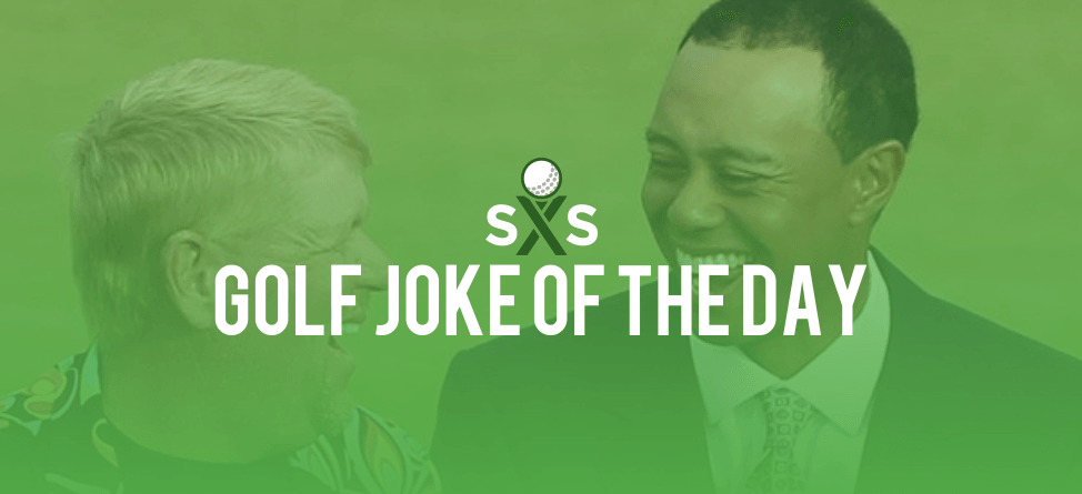 Golf Joke Of The Day: Wednesday, May 18th