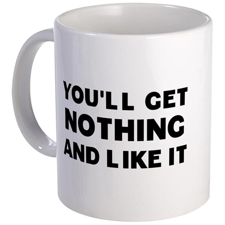 youll_nothing_mug