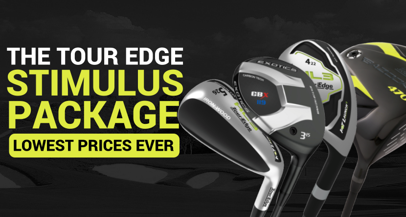 The Tour Edge Golf Stimulus Package Has Arrived!